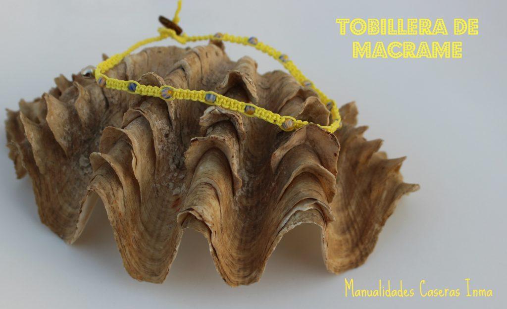 Manualidades Caseras Inma _Tobillera macramé