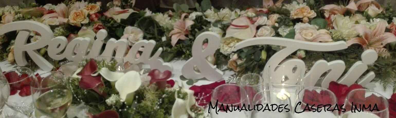 Manualidades Caseras Inma_ Nombre para boda Regina & Toni
